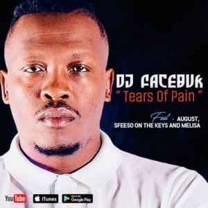 DJ Facebuk - Tears of Pain ft. August Melisa & Sfiso On The Keys